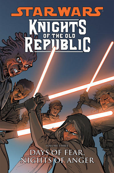 Star Wars: Knights of the Old Republic Vol. 3:  Days of Fear, Nights of Anger